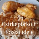 Csirkepörkölt főzési ideje